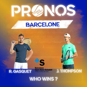 Post-Prono-Pronostic-Pari-sportif-Tennis-Match-Gasquet-Thompson-Premier-Tour-Barcelone-2021-Tennis-Spirit-Media-Actu-Info-Direct-Live-Score